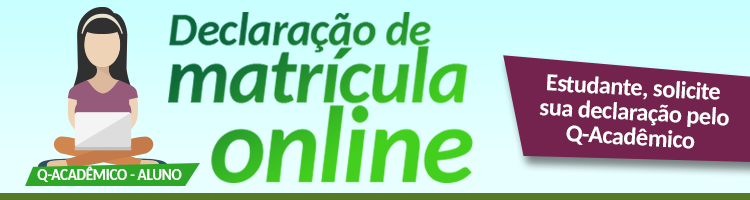 Implantação da Declaração de Matrícula Online pelo Q-Acadêmico Web - Módulo do Aluno