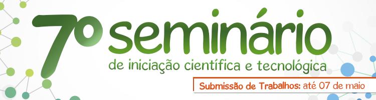 7º Seminário de Iniciação Científica