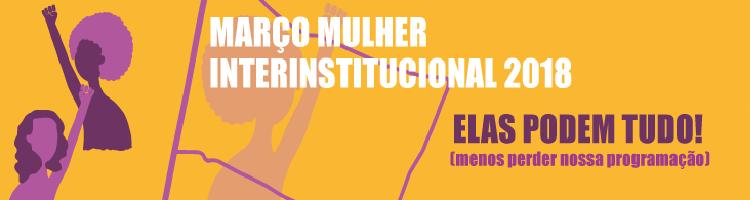 Mulher Interinstitucional 2018